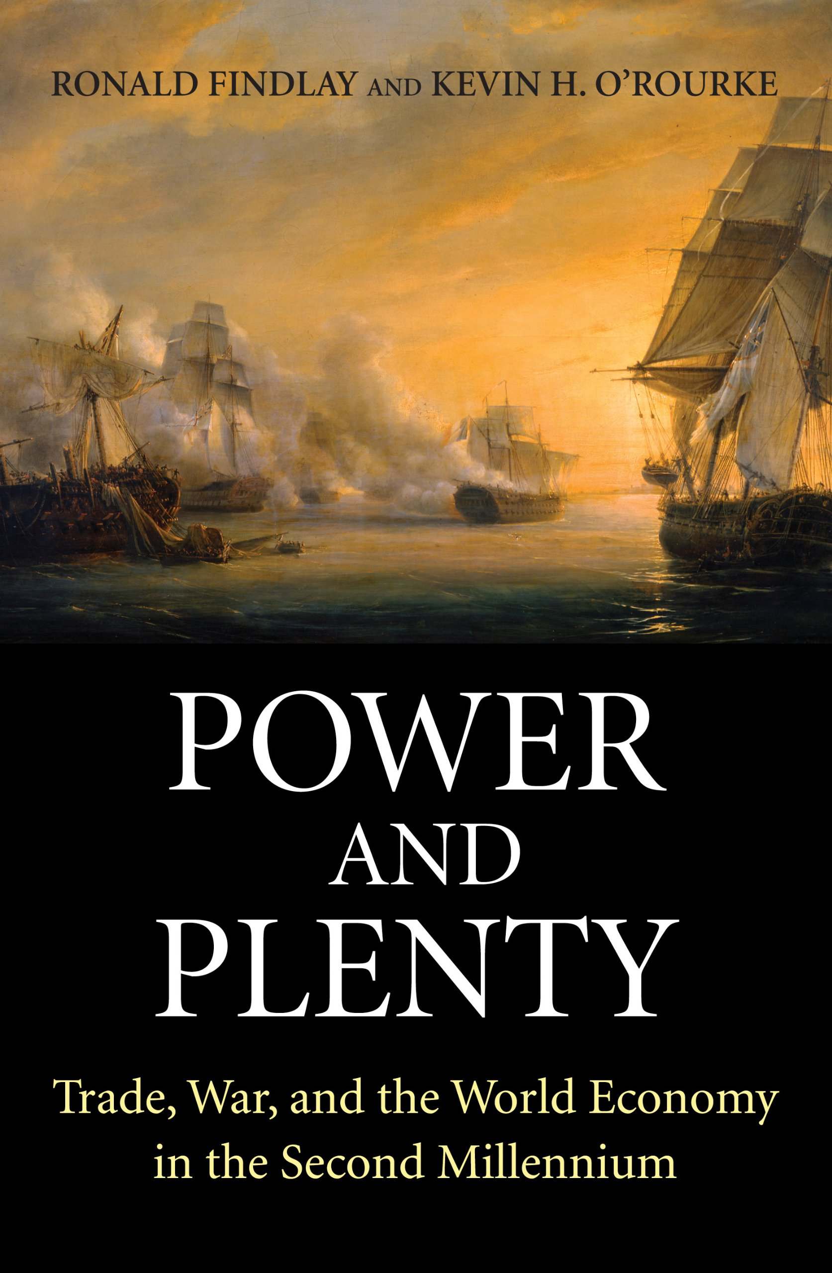 Power and Plenty: Trade, War, and the World Economy in the Second Millennium (The Princeton Economic History of the Western World Book 30)