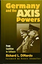 Germany and the Axis Powers: From Coalition to Collapse (Modern War Studies (Hardcover))