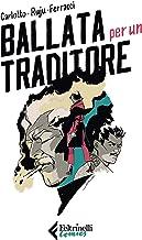 Ballata per un traditore (Italian Edition)
