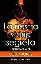 La nostra storia segreta (The Carnage Series Vol. 1) (Italian Edition)
