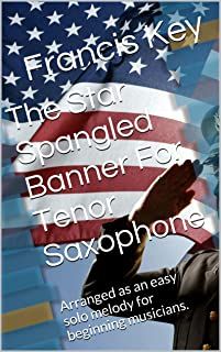 The Star Spangled Banner For Tenor Saxophone