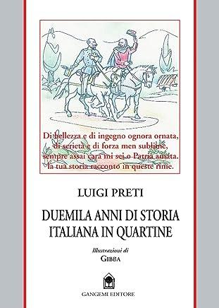 Duemila anni di storia italiana in quartine: Un excursus attraverso due millenni di civilta romana-italiana-europea.