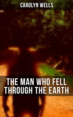 The Man Who Fell Through The Earth: A Detective Pennington Wise Murder Mystery