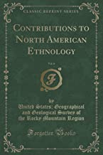 Contributions to North American Ethnology, Vol. 6 (Classic Reprint)