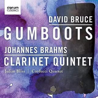 David Bruce: Gumboots – Johannes Brahms: Clarinet Quintet
