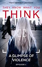 Think: A Glimpse of Violence. Episode 1