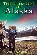 The Wild Side of Alaska (English Edition)