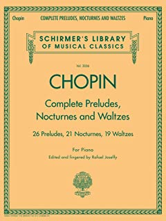Complete Preludes, Nocturnes & Waltzes: 26 Preludes, 21 Nocturnes, 19 Waltzes for Piano (Schirmer`s Library of Musical Cla...