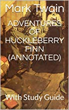 Adventures of Huckleberry Finn (Annotated): With Study Guide (English Edition)