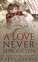 A Love Never Forgotten: Book #1 (Never Forgotten Trilogy)