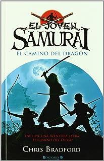 EL JOVEN SAMURAI. EL CAMINO DEL DRAGON: INCLUYE AVENTURA EXTRA: EL CAMINO DEL FUEGO