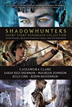Shadowhunters Short Story Paperback Collection: The Bane Chronicles; Tales from the Shadowhunter Academy; Ghosts of the Sh...