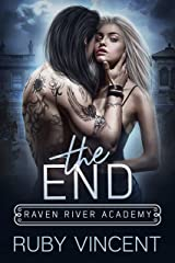 The End: A Reverse Harem Bully Romance (Raven River Academy Book 3) Kindle Edition