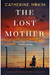The Lost Mother: A beautiful and heartbreaking World War 2 historical novel Kindle Edition