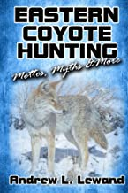 Eastern Coyote Hunting: Mottos, Myths & More