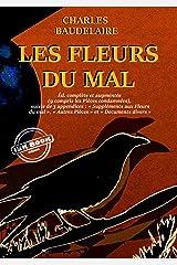 Les Fleurs du Mal – version intégrale (y compris les Pièces condamnées), suivies de 3 appendices : «Suppléments aux Fleurs du mal», «Autres Pièces» et «Documents divers». Format Kindle