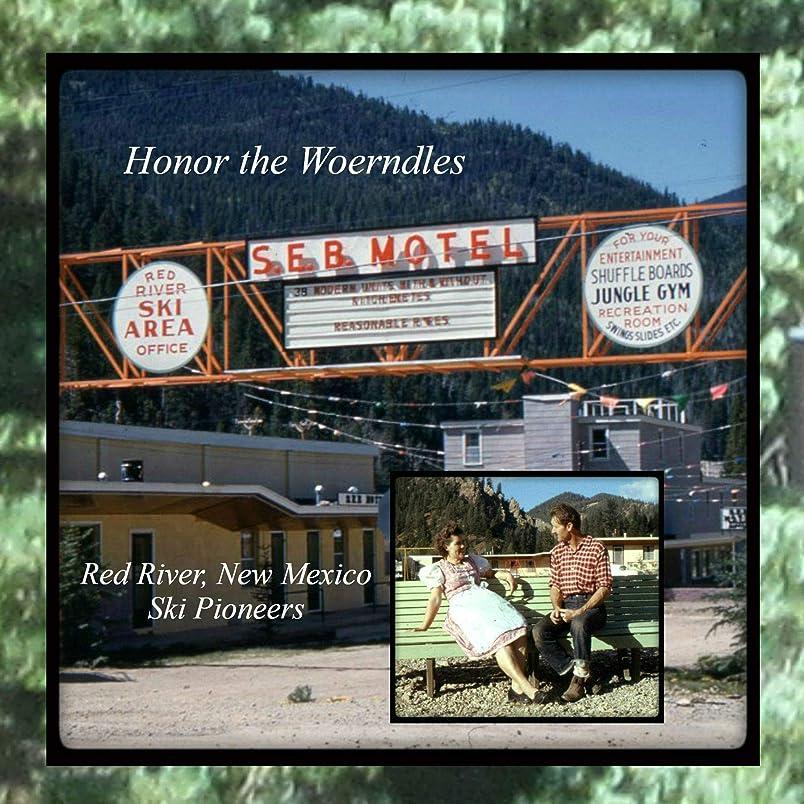 欠伸軍壊すHonor The Woerndles: Red River, New Mexico- Ski Pioneers (English Edition)