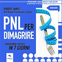 PNL per dimagrire: Programma pratico in sette tecniche