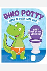 Dino Potty-Engaging Illustrations and Fun, Step-by-Step Rhyming Instructions get Little Ones Excited to Use the Potty on their Own! Board book
