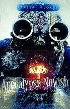 Apocalypse Nowish: A Beginner's Guide