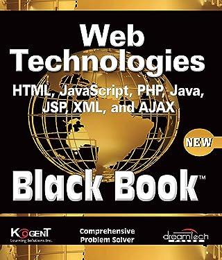 Web Technologies: HTML, JAVASCRIPT, PHP, JAVA, JSP, XML and AJAX, Black Book