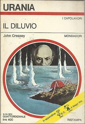 Urania N. 659 Il Diluvio Di John Creasey, Ed. Mondadori 1974 R - B07