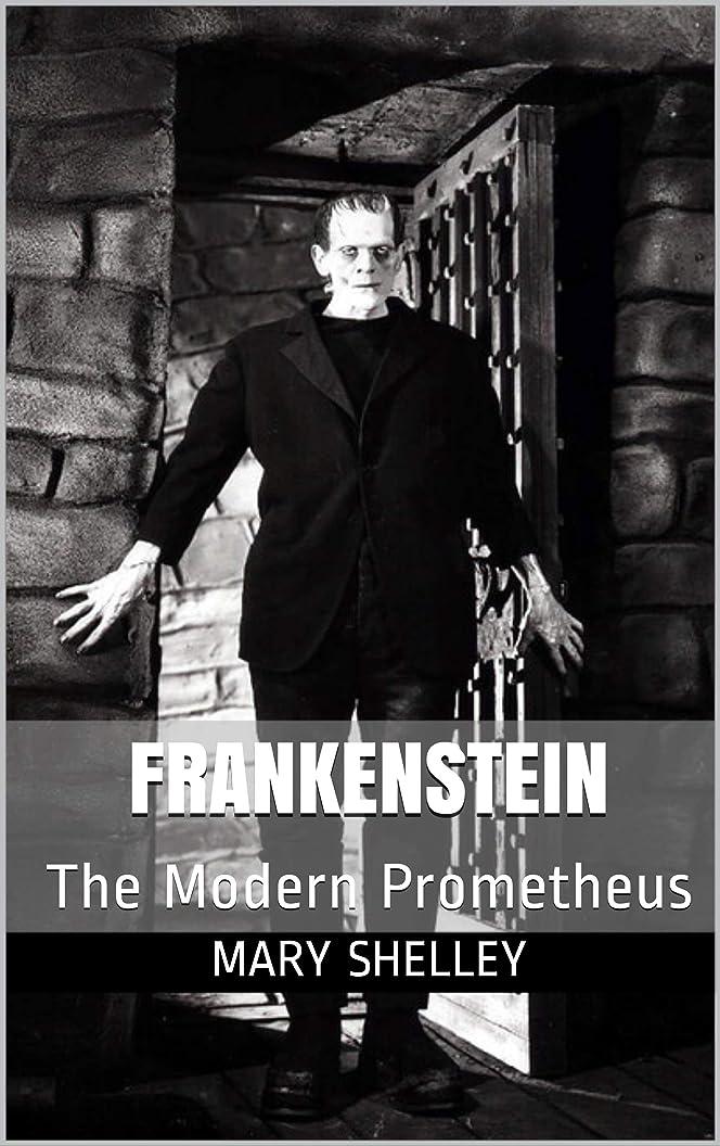 カスケード染料放出Frankenstein: The Modern Prometheus (English Edition)