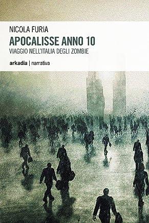 Apocalisse Anno 10: Viaggio nellItalia degli zombie