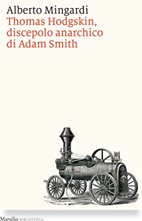 Thomas Hodgskin, discepolo anarchico di Adam Smith