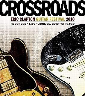 Eric Clapton: Crossroads Guitar Festival 2010