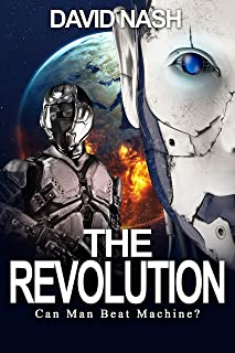 The Revolution: Can Man Beat Machine (The Legion Chronicles Book 2)