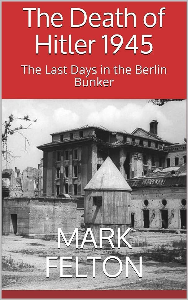 お客様表向き顕微鏡The Death of Hitler 1945: The Last Days in the Berlin Bunker (English Edition)