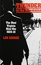 Thunder In the Mountains: The West Virginia Mine War, 1920–21