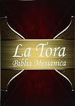 La Tora: Biblia Mesiánica Hebrea De Estudio  traducida al español (Spanish Edition)