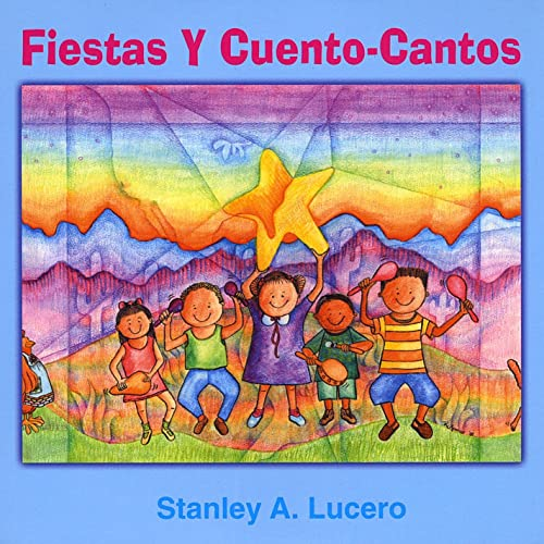 Fiestas Y Cuento-Cantos by Stanley A. Lucero on Amazon Music - Amazon.com