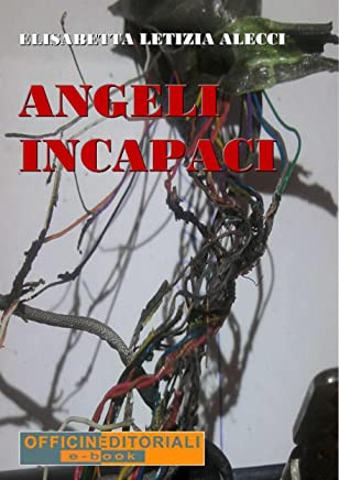 Angeli incapaci (Narrativa universale Vol. 24)