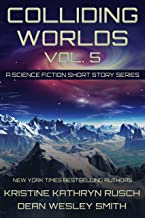 Colliding Worlds Vol. 5: A Science Fiction Short Story Series