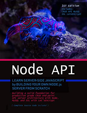 Node.js API: Learn server-side JavaScript by building your own Node.js server from scratch