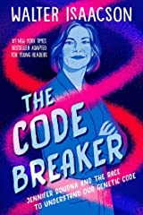 The Code Breaker -- Young Readers Edition: Jennifer Doudna and the Race to Understand Our Genetic Code Kindle Edition