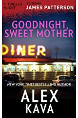 Goodnight, Sweet Mother (Thriller: Stories to Keep You Up All Night) Kindle Edition