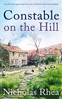 CONSTABLE ON THE HILL a perfect feel-good read from one of Britain`s best-loved authors (Constable Nick Mystery Book 1)