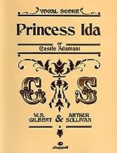 Princess Ida: (Vocal Score) by William S. Gilbert (Composer), Arthur Seymour Sullivan (Composer) (29-Jun-2007) Sheet music