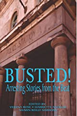 Busted! Arresting Stories from the Beat Kindle Edition