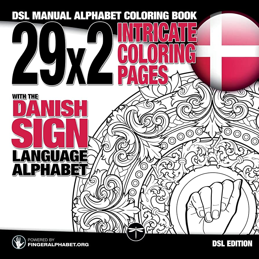 真実知事創傷29x2 Intricate Coloring Pages with the Danish Sign Language Alphabet: DSL Manual Alphabet Coloring Book (Sign Language Alphabet Coloring Books)