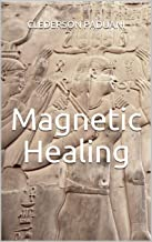 Magnetic Healing (English Edition)