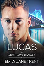 Lucas (Must Love Danger Book 5)