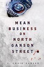 Mean Business on North Ganson Street: A Novel