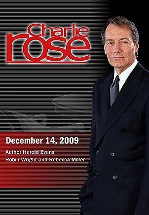 Charlie Rose - Harold Evans / Robin Wright and Rebecca Miller (December 14, 2009)
