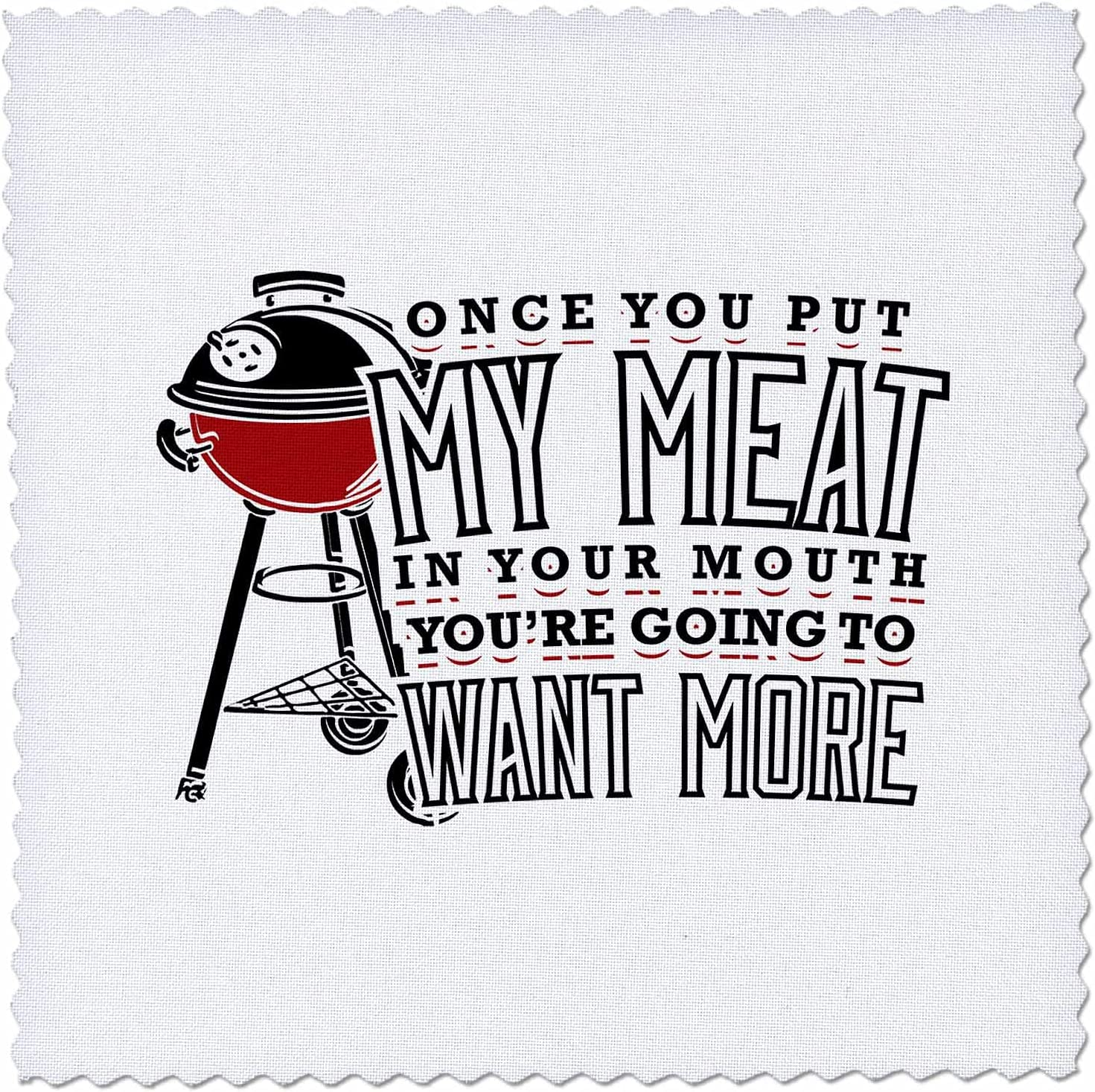 3dRose Once You Put My Max 43% OFF Meat in BBQ Want Your Max 41% OFF Will More Mouth
