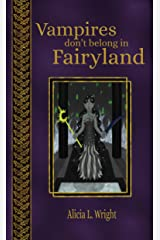 Vampires Don't Belong in Fairyland (Vampires Don't Belong in Fairy Tales Book 3) Kindle Edition